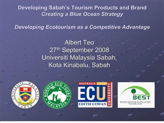 Developing Sabah s Tourism Products and Brand Creating a Blue Ocean Strategy Developing Ecotourism as a Competitive Adva