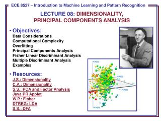 LECTURE  08:  DIMENSIONALITY, PRINCIPAL COMPONENTS ANALYSIS