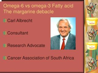 Omega-6 vs omega-3 Fatty acid The margarine debacle