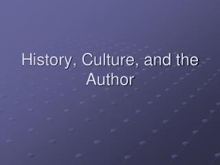 History, Culture, and the Author