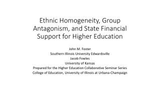 Ethnic Homogeneity, Group Antagonism, and State Financial Support for Higher Education