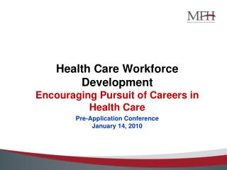 Health Care Workforce Development Encouraging Pursuit of Careers in Health Care