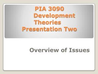 PIA 3090 	Development Theories   Presentation Two