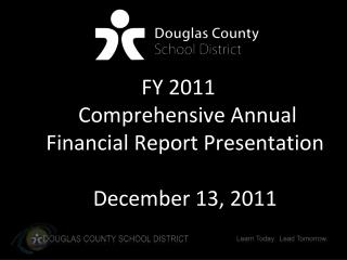 FY 2011  Comprehensive Annual  Financial Report Presentation December 13, 2011