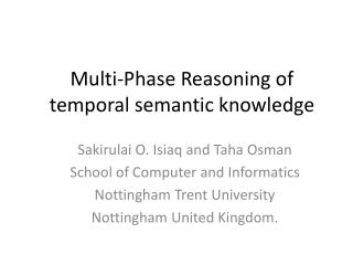 Multi-Phase Reasoning of temporal semantic knowledge