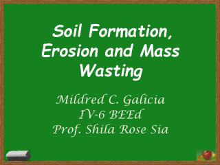 Soil Formation, Erosion and Mass Wasting