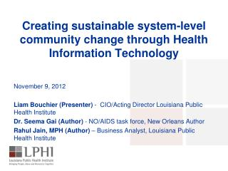 Creating sustainable system-level community change through  Health Information Technology