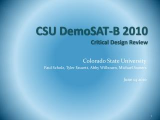 CSU  DemoSAT -B 2010 Critical Design Review