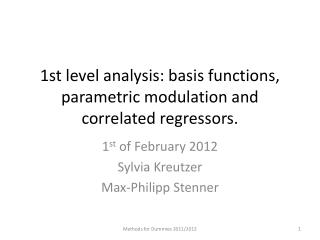 1st level analysis: basis functions, parametric modulation and correlated  regressors .