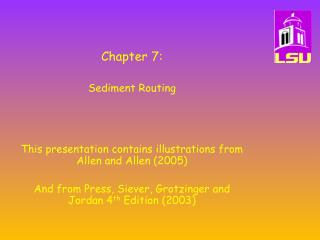 Chapter 7: Sediment Routing This presentation contains illustrations from Allen and Allen (2005)