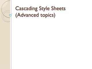 Cascading Style Sheets (Advanced topics)