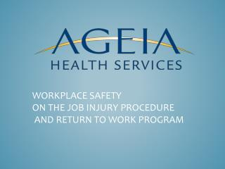 WORKPLACE SAFETY ON THE JOB INJURY PROCEDURE  AND RETURN TO WORK PROGRAM