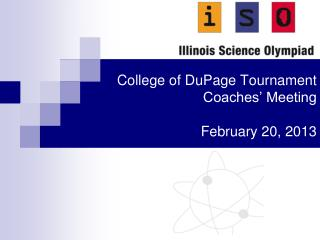 College  of  DuPage  Tournament Coaches' Meeting February 20, 2013