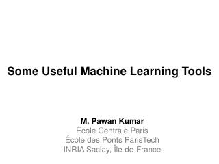 Some Useful Machine Learning Tools