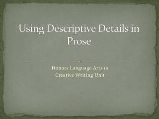 Using Descriptive Details in Prose