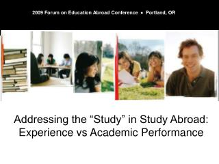 "Addressing the ""Study"" in Study Abroad: Experience vs Academic Performance"