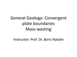 General Geology: Convergent plate boundaries Mass wasting
