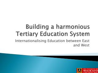 Building a harmonious Tertiary Education System