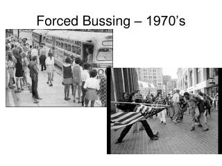 Forced Bussing – 1970's