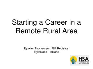 Starting a Career in a Remote Rural Area