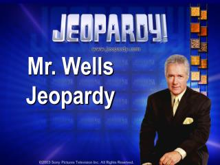 Mr. Wells Jeopardy
