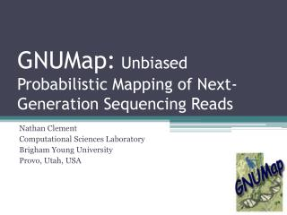 GNUMap : Unbiased Probabilistic Mapping of Next-Generation Sequencing Reads