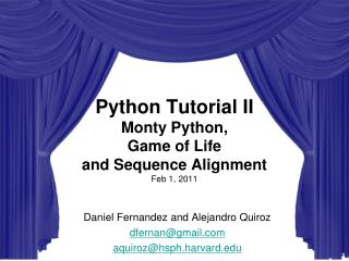 Python Tutorial II  Monty Python,  Game of Life  and Sequence Alignment Feb 1, 2011