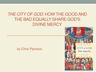 The City of God : How the Good and the Bad Equally Share God's Divine Mercy