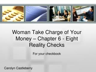Woman Take Charge of Your Money – Chapter 6 - Eight Reality Checks