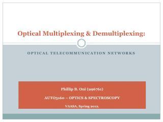 Optical Multiplexing & Demultiplexing: