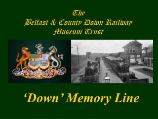 The Belfast & County Down Railway Museum Trust