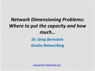Network Dimensioning Problems: Where to put the capacity and how much…