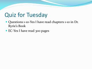Quiz for Tuesday