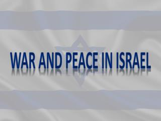 War and peace in  israel