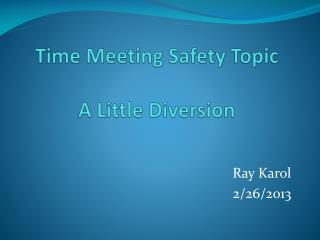 Time Meeting Safety Topic A Little Diversion
