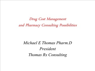 Drug Cost Management and Pharmacy Consulting Possibilities