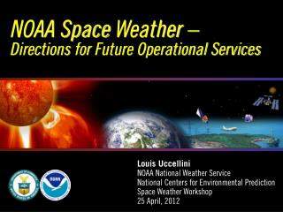 NOAA Space  Weather –  Directions  for  Future Operational Services