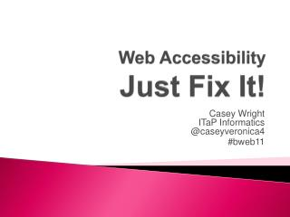 Web Accessibility Just Fix It!