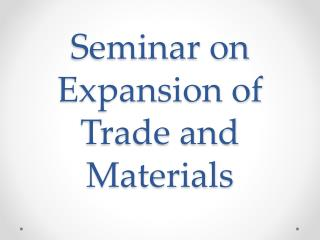 Seminar on Expansion of Trade and Materials