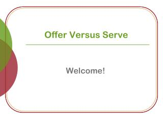 Offer  Versus Serve