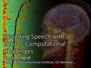 Decoding Speech with  ECoG  – Computational Challenges