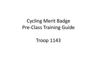 Cycling Merit Badge Pre-Class Training Guide Troop 1143