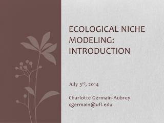 Ecological Niche Modeling:  Introduction