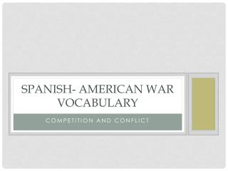 Spanish- American War Vocabulary
