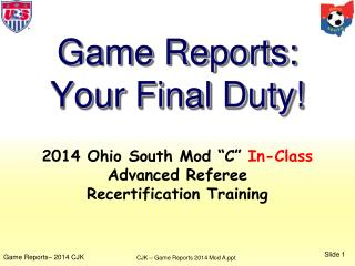"2014 Ohio South  Mod ""C""  In-Class Advanced  Referee  Recertification Training"