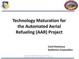 Technology Maturation for the Automated Aerial Refueling (AAR) Project