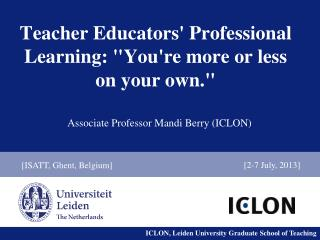 "Teacher Educators' Professional Learning: ""You're more or less on your own."""