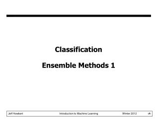 Classification Ensemble Methods 1