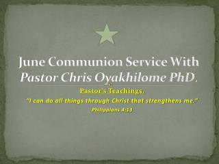 June Communion Service With  Pastor Chris Oyakhilome PhD .