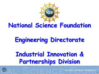 National Science Foundation  Engineering Directorate  Industrial Innovation & Partnerships Division
